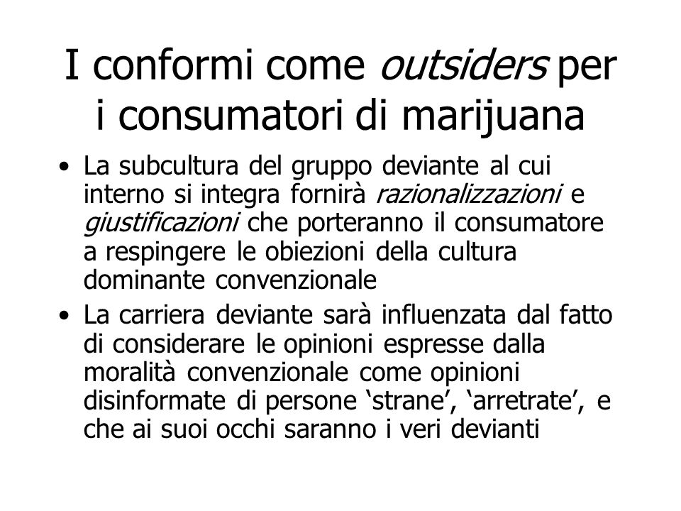 I conformi come outsiders per i consumatori di marijuana