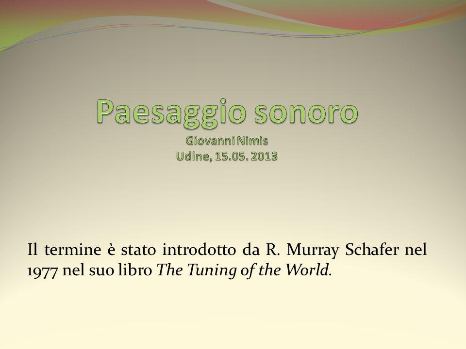 Paesaggio sonoro Giovanni Nimis Udine, 15.05. 2013
