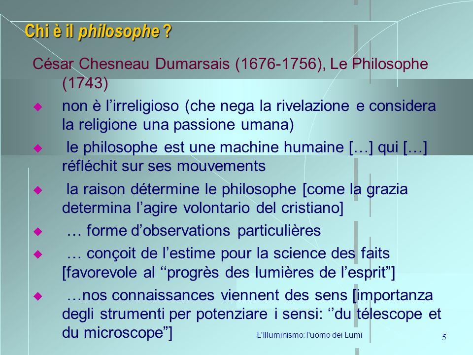 27/03/2017 Chi è il philosophe César Chesneau Dumarsais (1676-1756), Le Philosophe (1743)