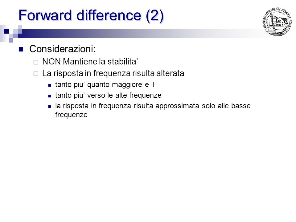 Forward difference (2) Considerazioni: NON Mantiene la stabilita'