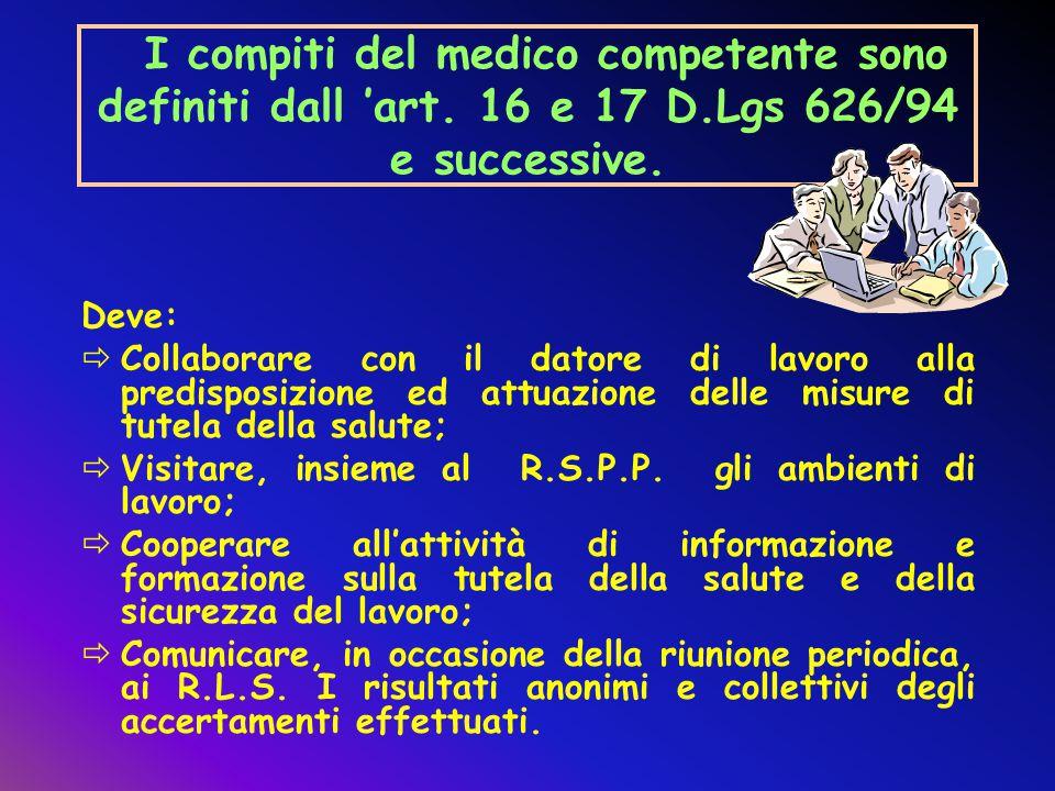 I compiti del medico competente sono definiti dall 'art. 16 e 17 D