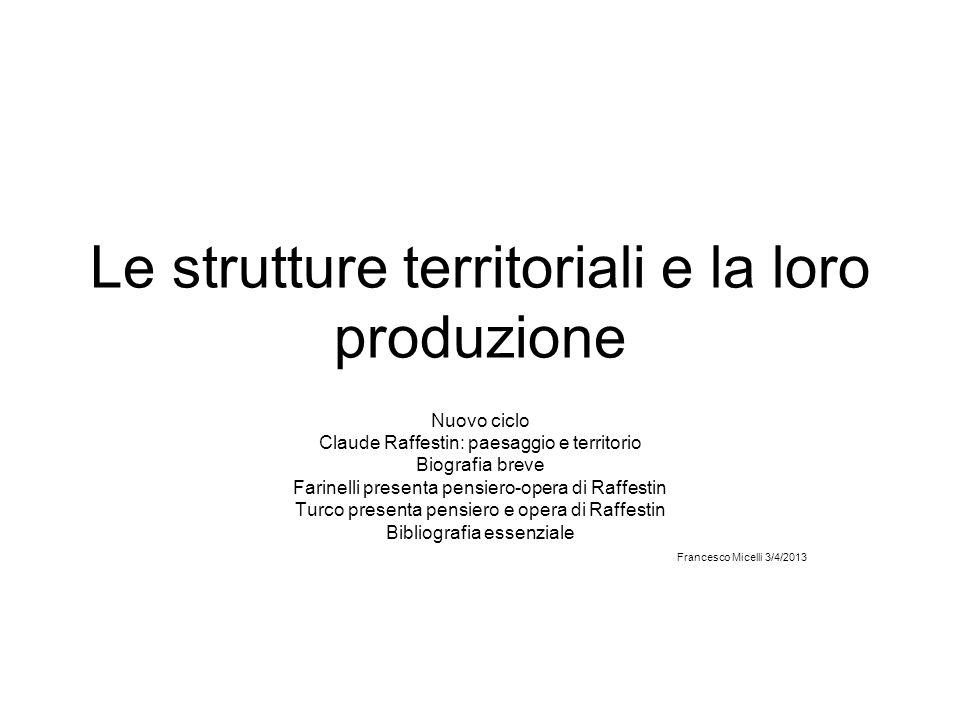 Le strutture territoriali e la loro produzione