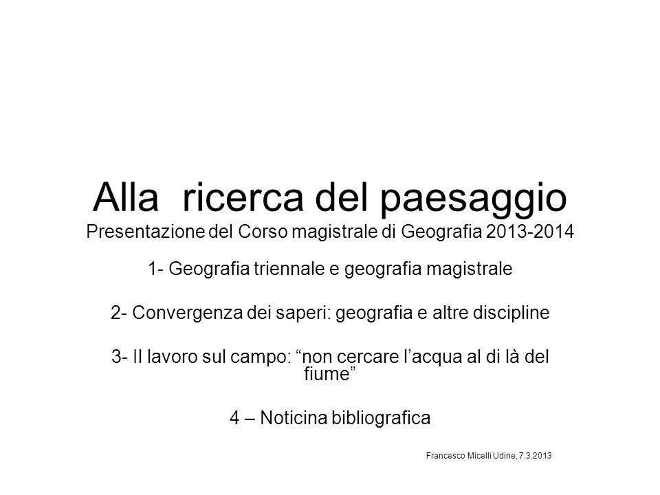 Alla ricerca del paesaggio Presentazione del Corso magistrale di Geografia 2013-2014