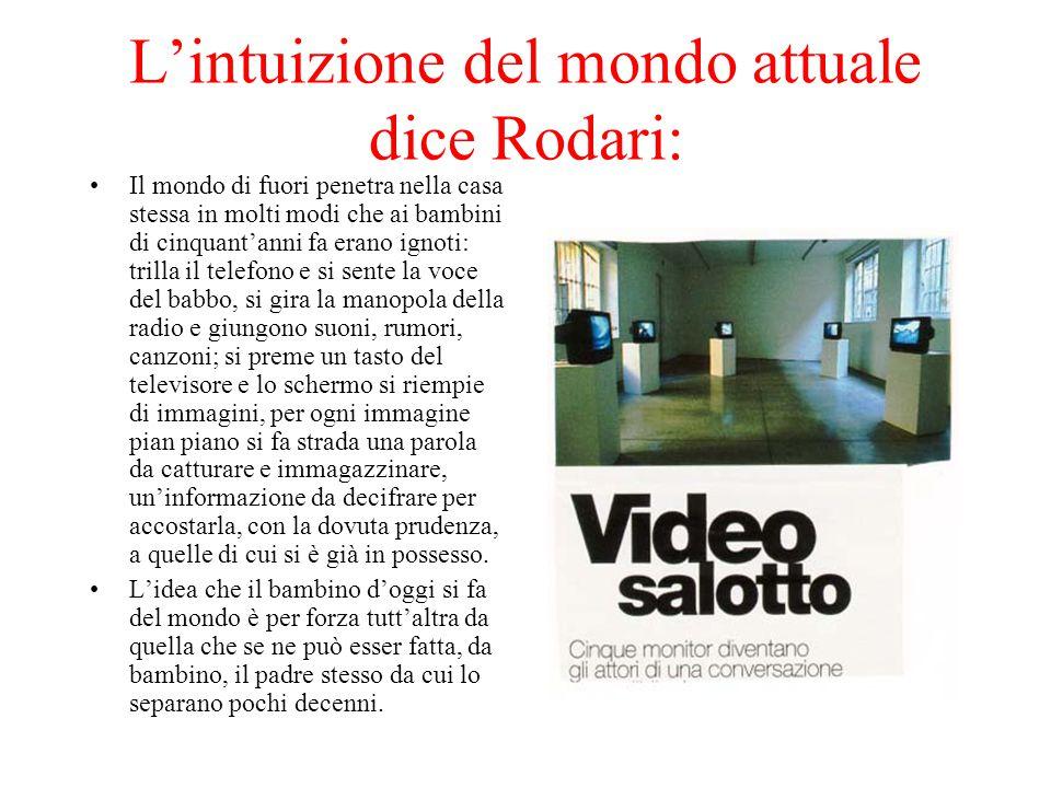 L'intuizione del mondo attuale dice Rodari: