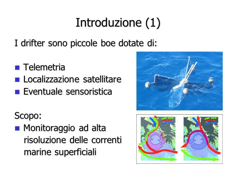 Introduzione (1) I drifter sono piccole boe dotate di: Telemetria