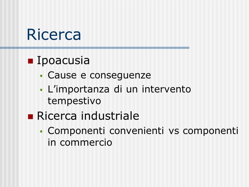 Ricerca Ipoacusia Ricerca industriale Cause e conseguenze