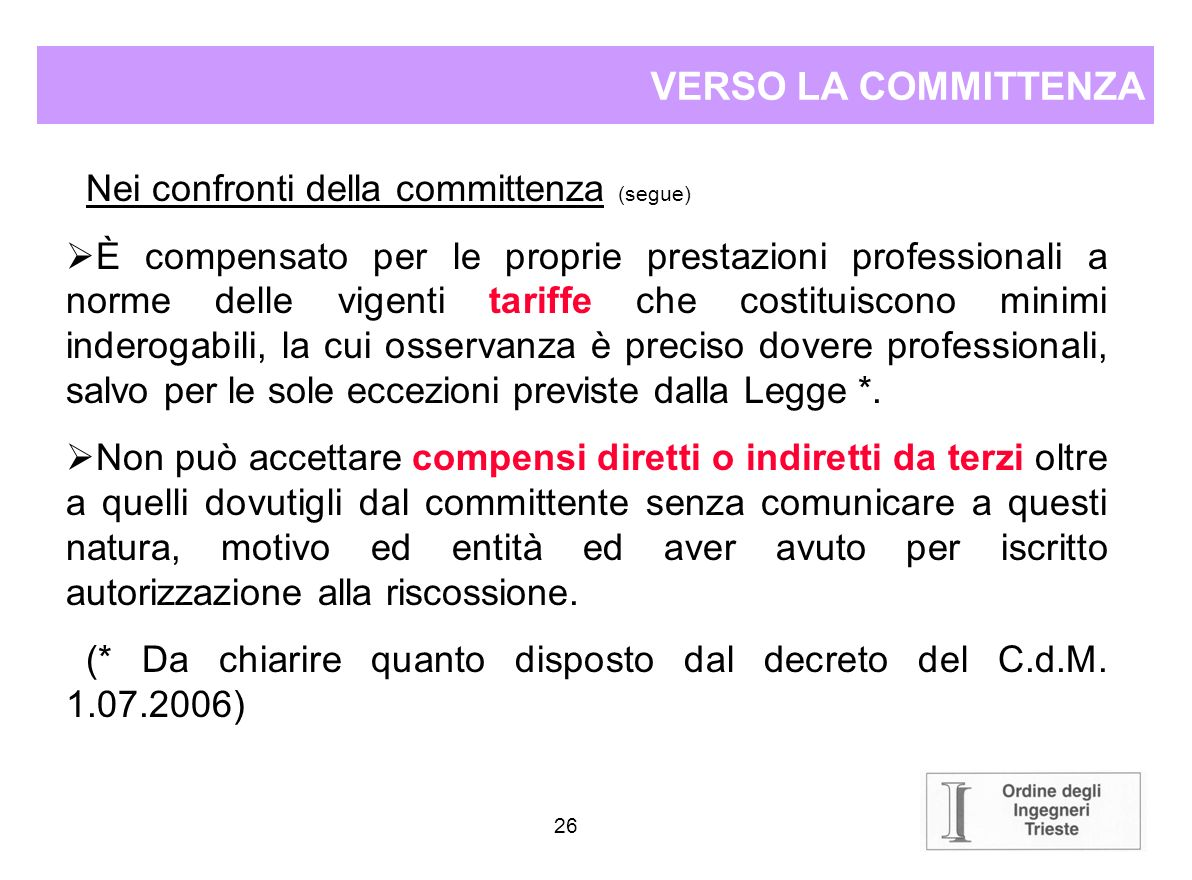 VERSO LA COMMITTENZA Nei confronti della committenza (segue)