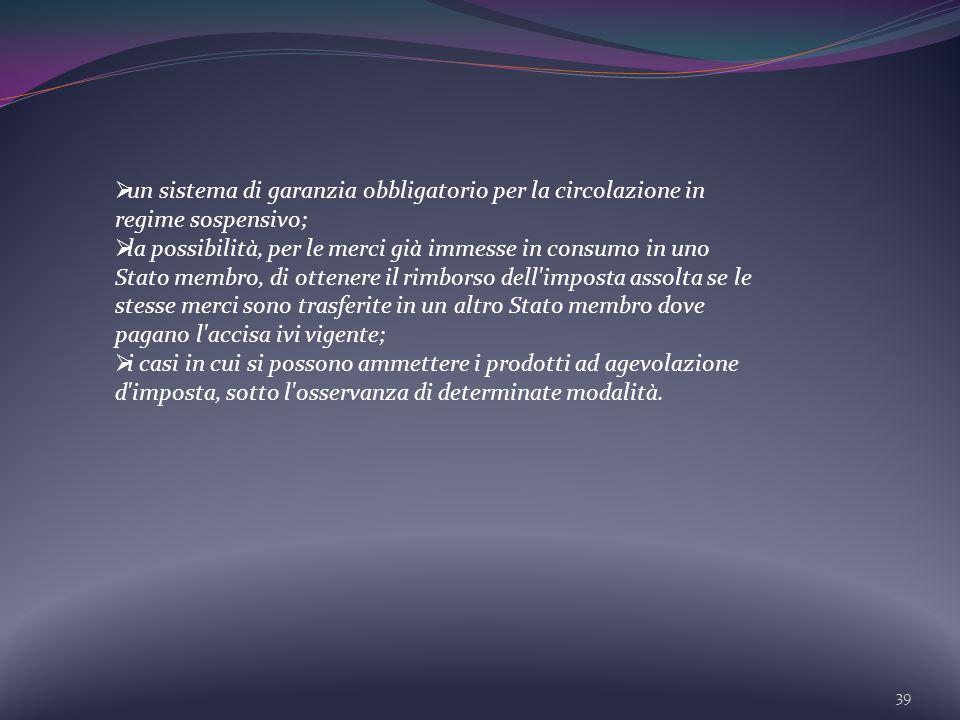 un sistema di garanzia obbligatorio per la circolazione in regime sospensivo;