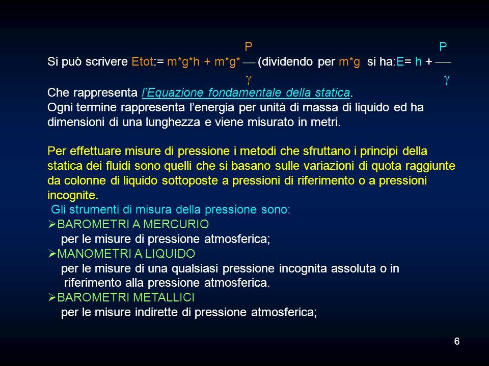 P P Si può scrivere Etot:= m*g*h + m*g* (dividendo per m*g si ha:E= h +