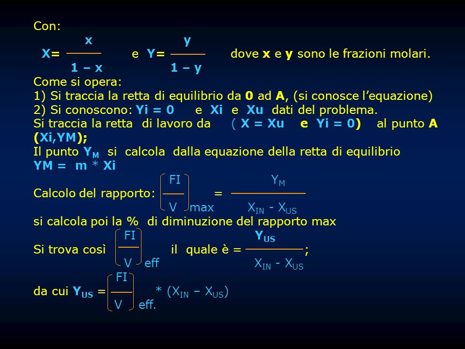 Con: x y. X= e Y= dove x e y sono le frazioni molari.
