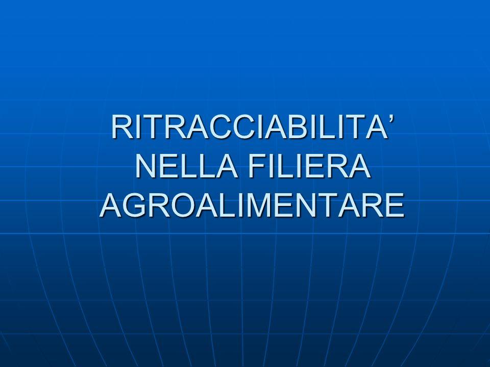RITRACCIABILITA' NELLA FILIERA AGROALIMENTARE