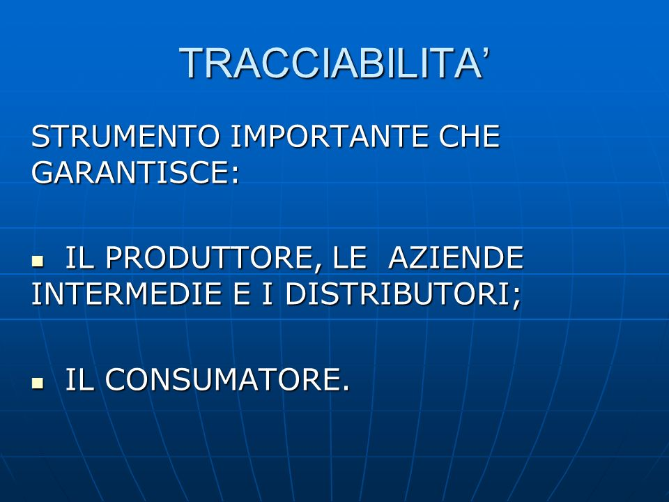 TRACCIABILITA' STRUMENTO IMPORTANTE CHE GARANTISCE: