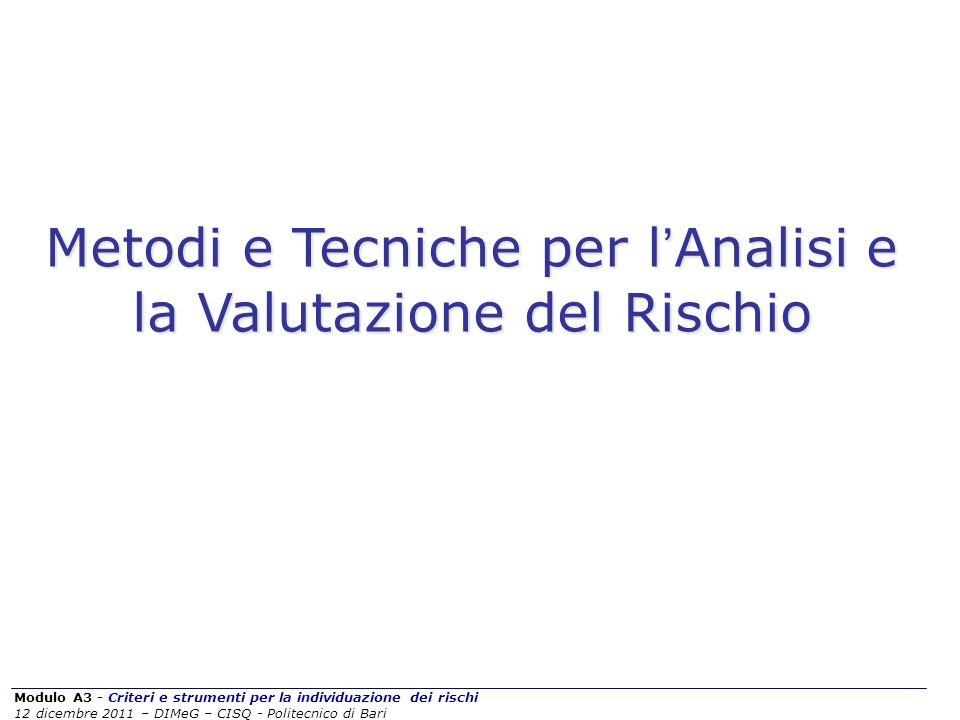 Metodi e Tecniche per l'Analisi e la Valutazione del Rischio