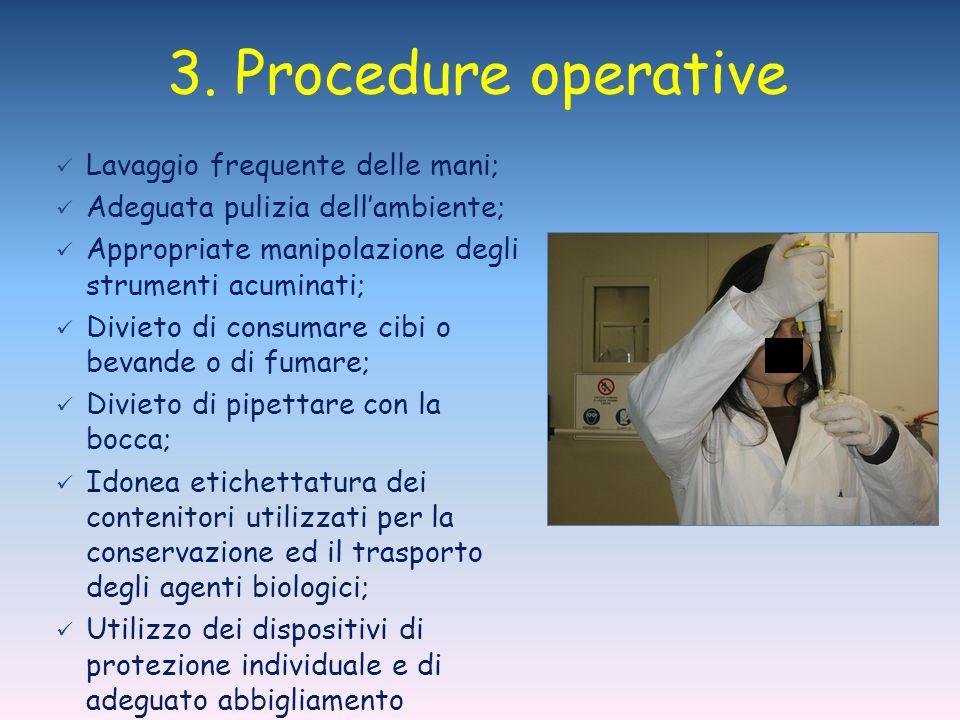3. Procedure operative Lavaggio frequente delle mani;