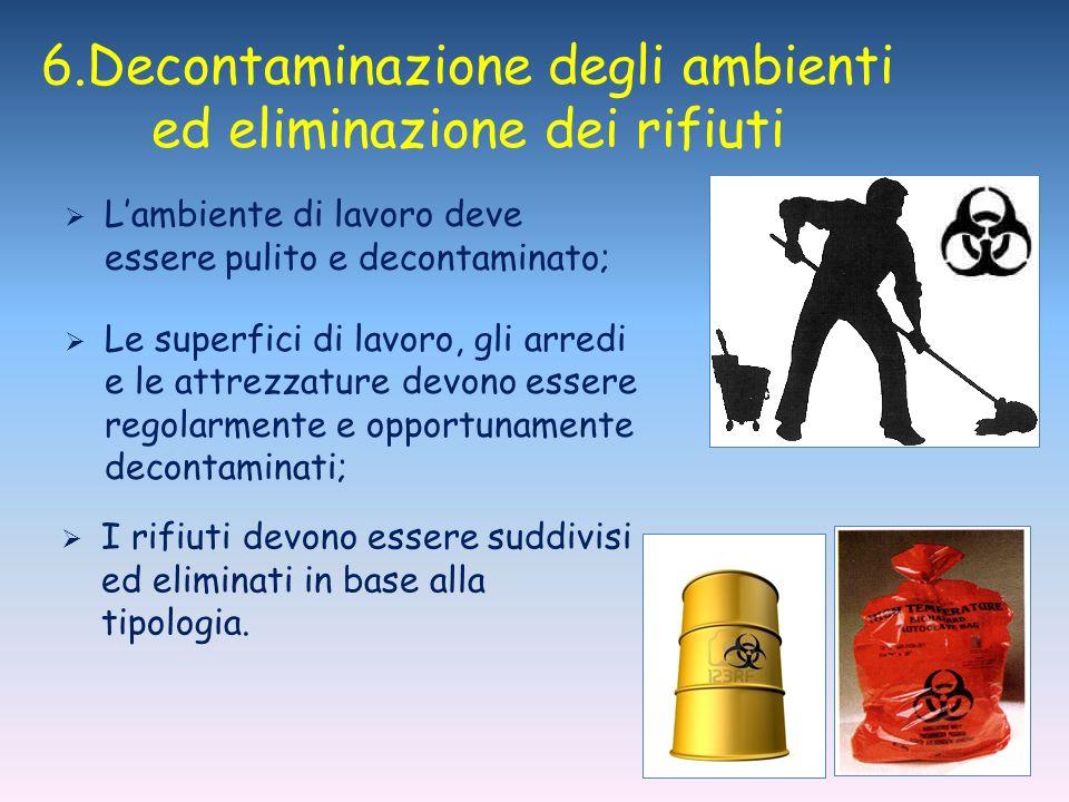 6.Decontaminazione degli ambienti ed eliminazione dei rifiuti
