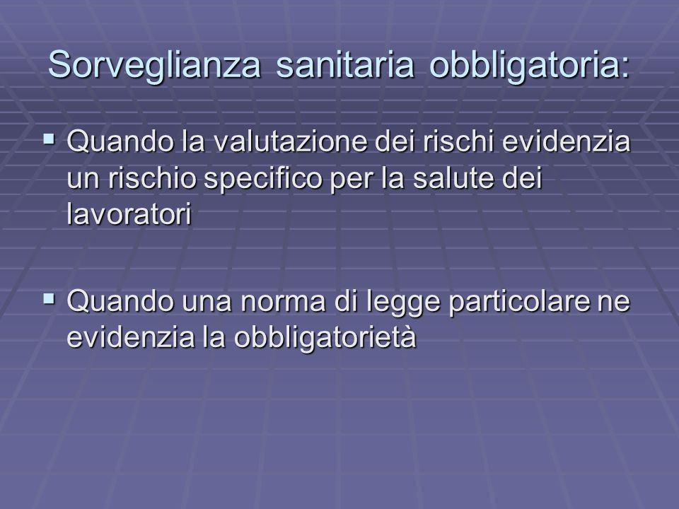 Sorveglianza sanitaria obbligatoria: