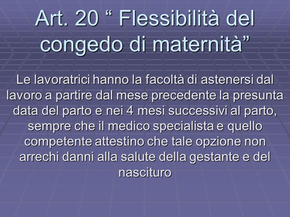 Art. 20 Flessibilità del congedo di maternità