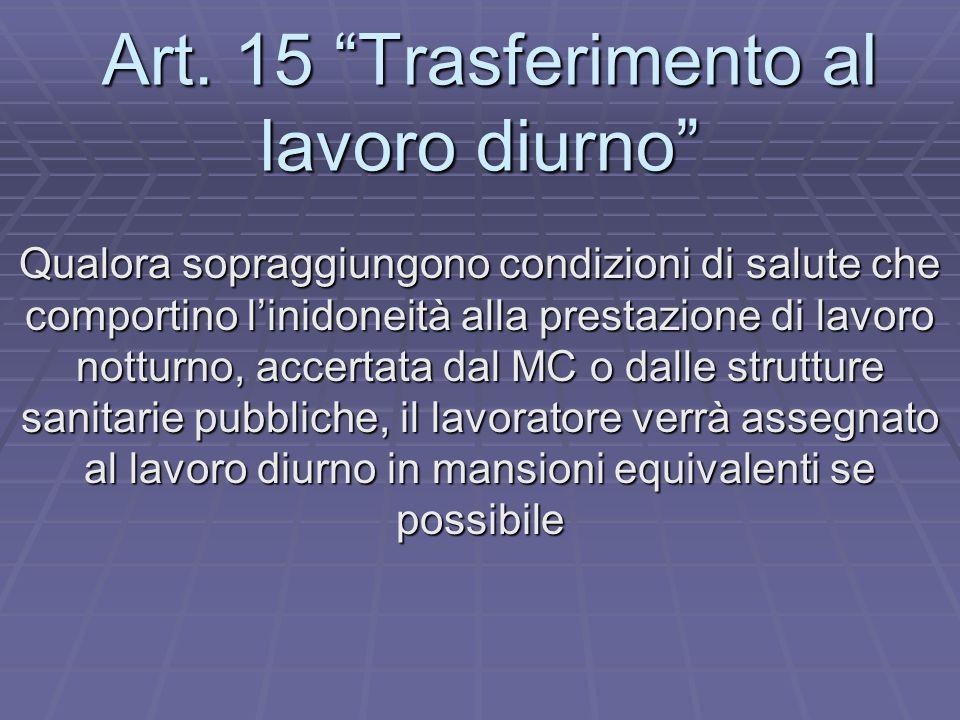 Art. 15 Trasferimento al lavoro diurno