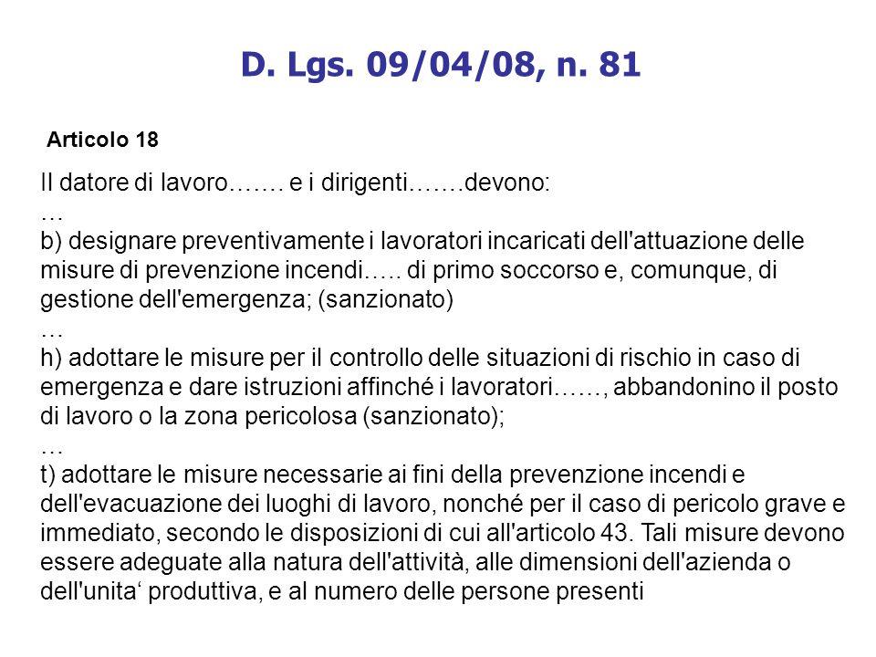 D. Lgs. 09/04/08, n. 81 Il datore di lavoro……. e i dirigenti…….devono: