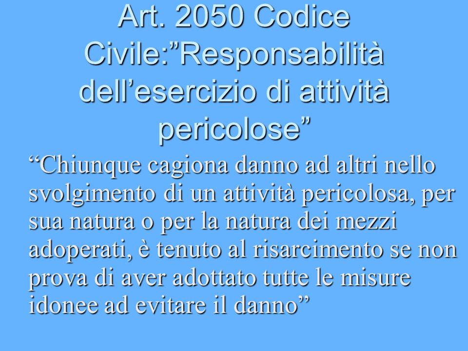 Art. 2050 Codice Civile: Responsabilità dell'esercizio di attività pericolose