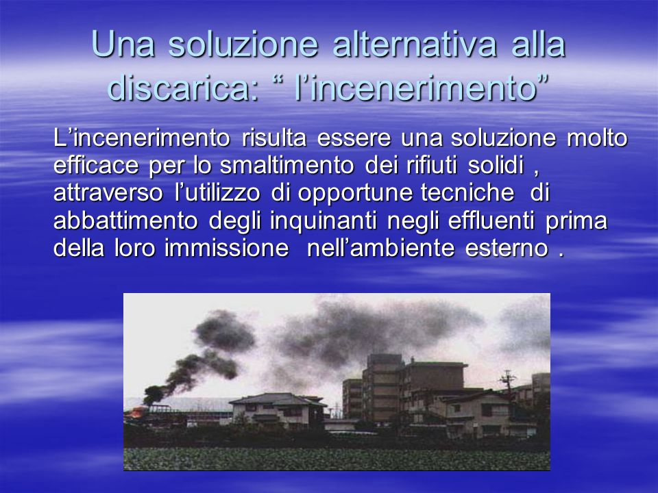 Una soluzione alternativa alla discarica: l'incenerimento