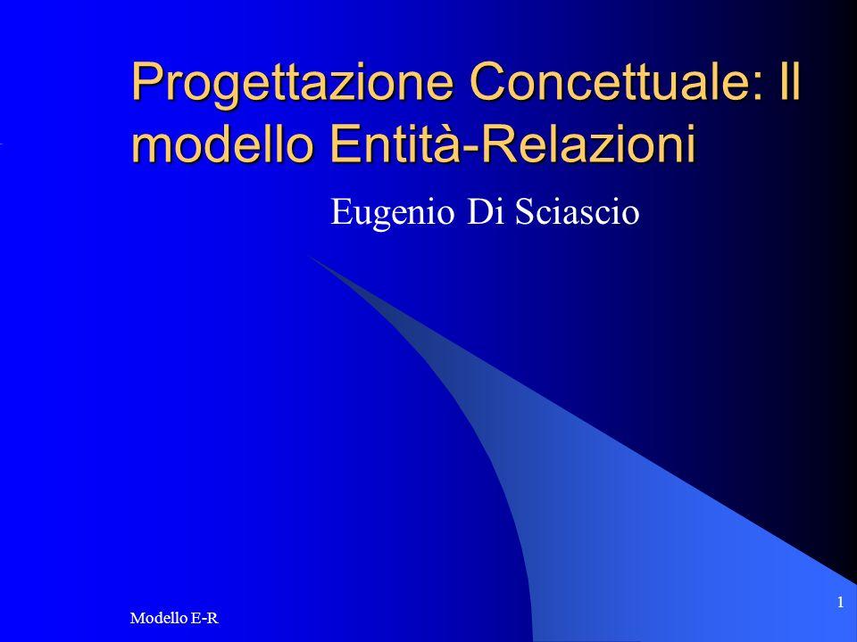 Progettazione Concettuale: Il modello Entità-Relazioni