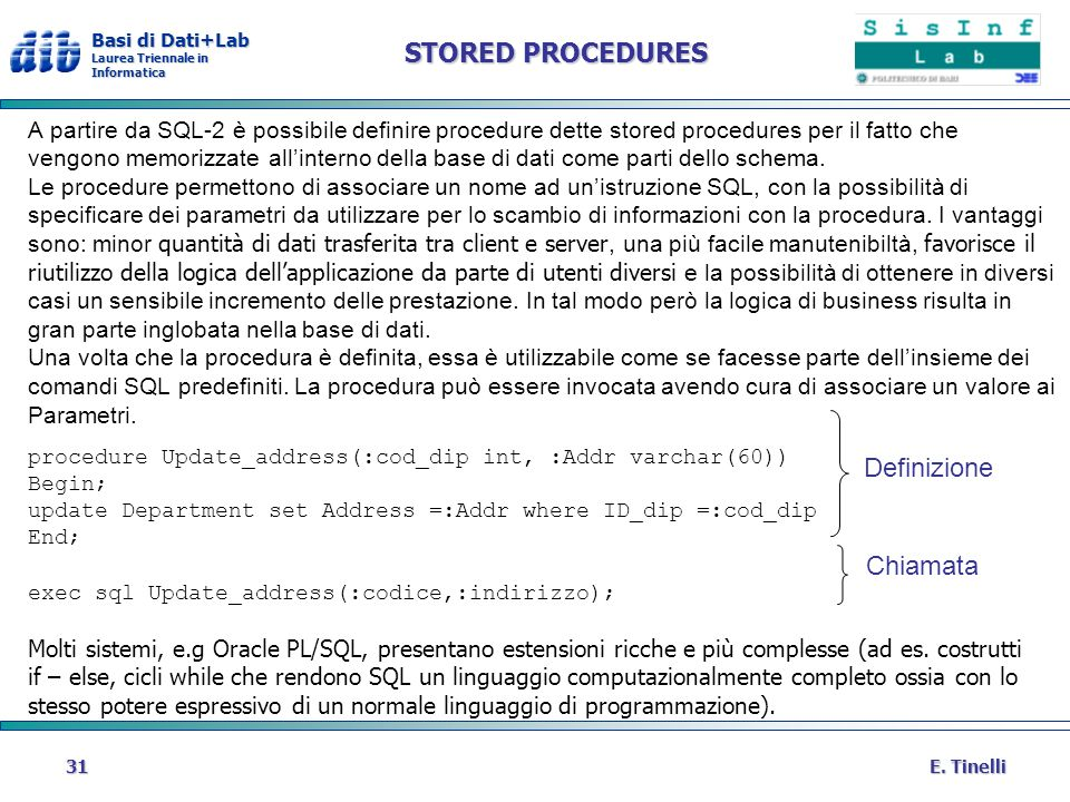 STORED PROCEDURES Definizione Chiamata