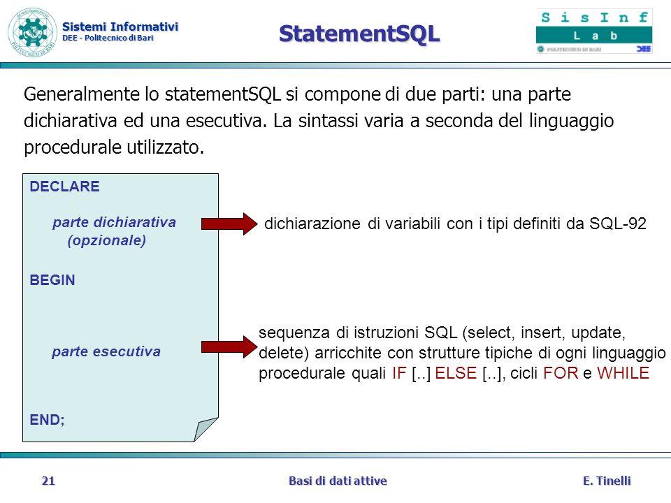 StatementSQL Generalmente lo statementSQL si compone di due parti: una parte.