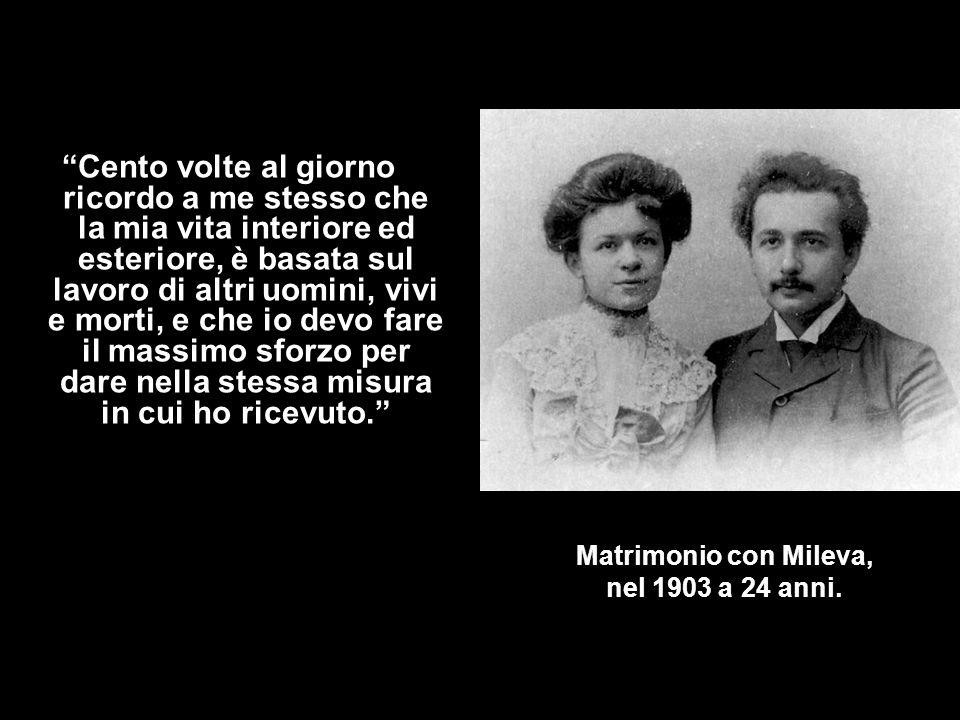 Matrimonio con Mileva, nel 1903 a 24 anni.