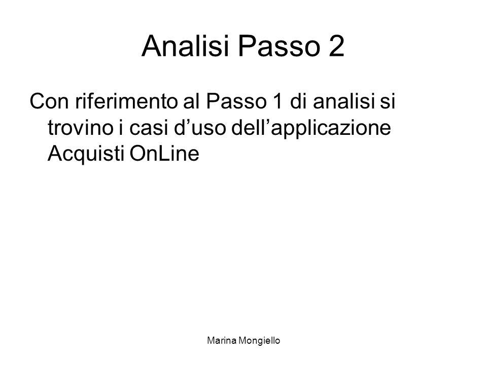 Analisi Passo 2 Con riferimento al Passo 1 di analisi si trovino i casi d'uso dell'applicazione Acquisti OnLine.