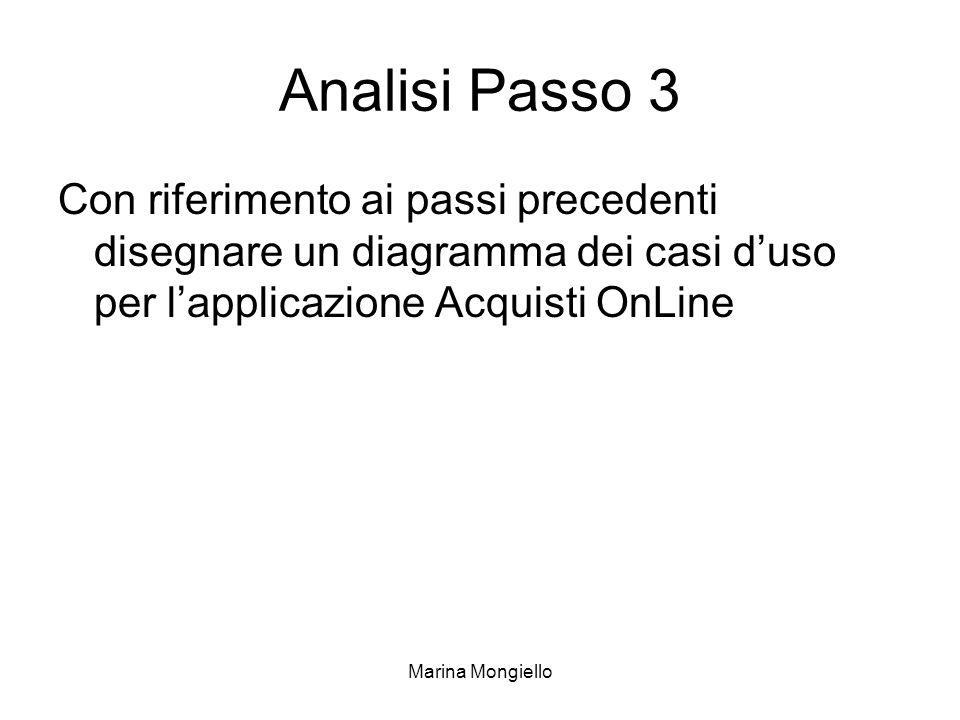 Analisi Passo 3 Con riferimento ai passi precedenti disegnare un diagramma dei casi d'uso per l'applicazione Acquisti OnLine.
