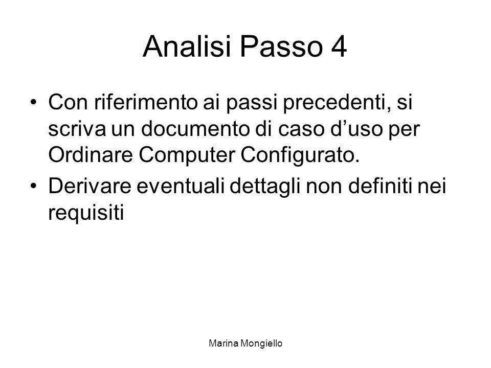 Analisi Passo 4 Con riferimento ai passi precedenti, si scriva un documento di caso d'uso per Ordinare Computer Configurato.