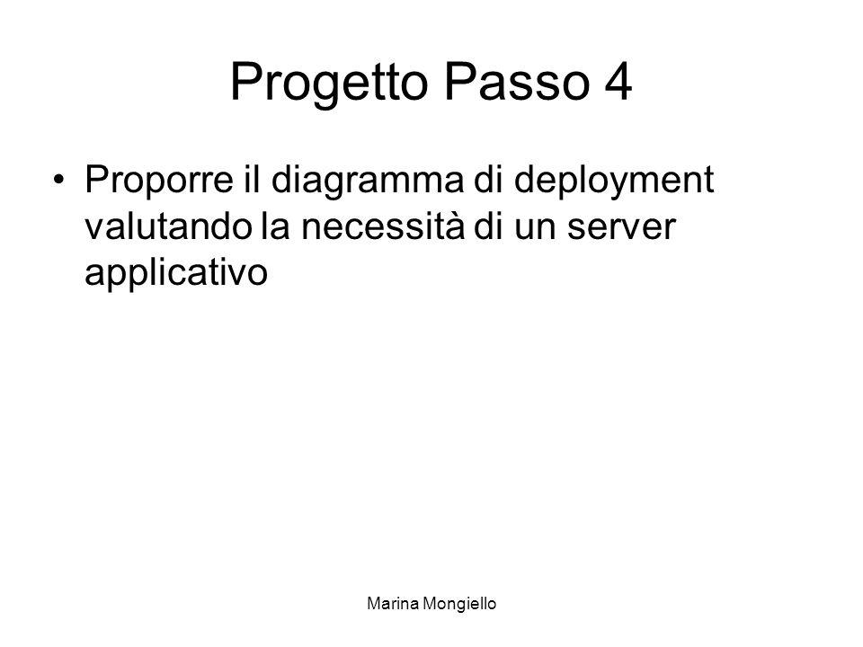 Progetto Passo 4 Proporre il diagramma di deployment valutando la necessità di un server applicativo.