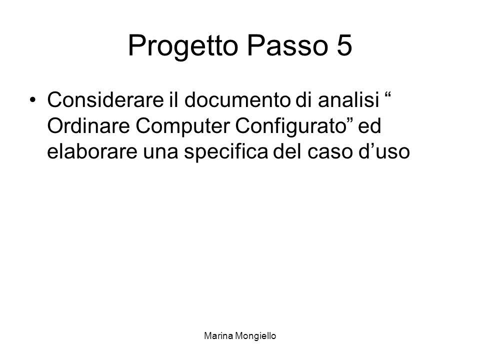 Progetto Passo 5 Considerare il documento di analisi Ordinare Computer Configurato ed elaborare una specifica del caso d'uso.
