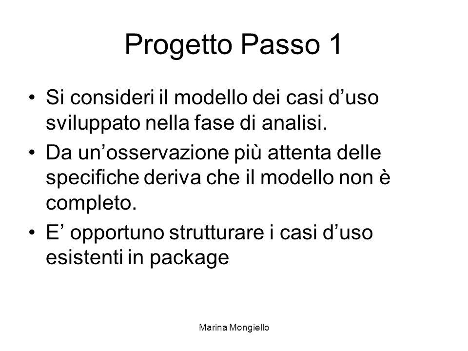 Progetto Passo 1 Si consideri il modello dei casi d'uso sviluppato nella fase di analisi.