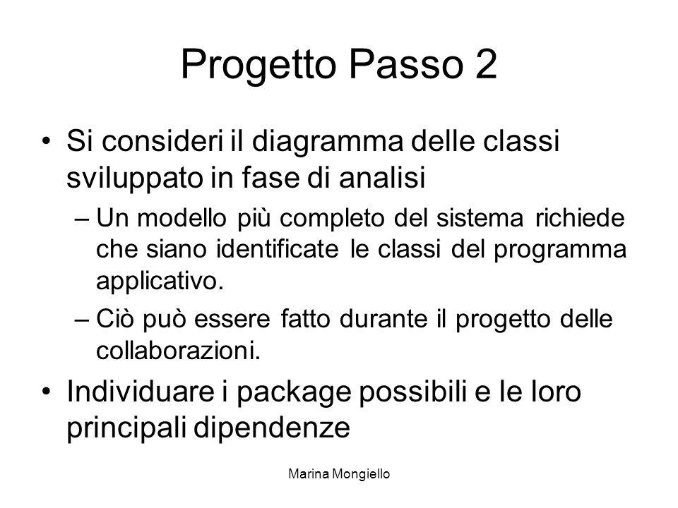 Progetto Passo 2 Si consideri il diagramma delle classi sviluppato in fase di analisi.