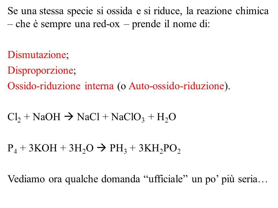 Se una stessa specie si ossida e si riduce, la reazione chimica – che è sempre una red-ox – prende il nome di: