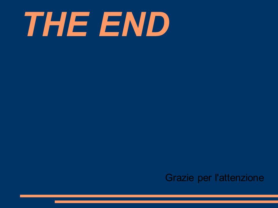 THE END Grazie per l attenzione