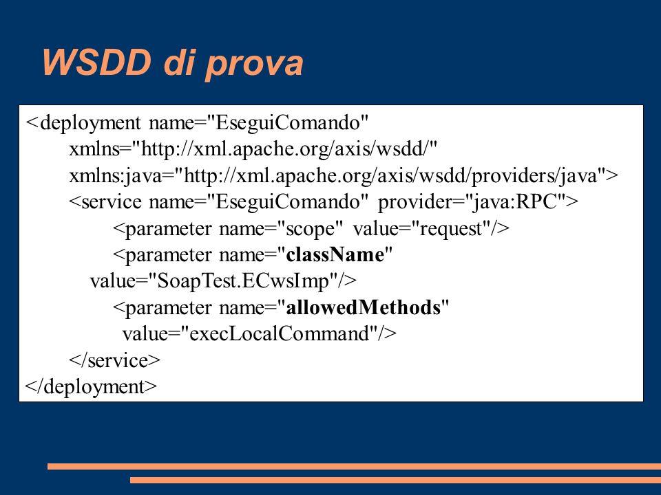 WSDD di prova <deployment name= EseguiComando