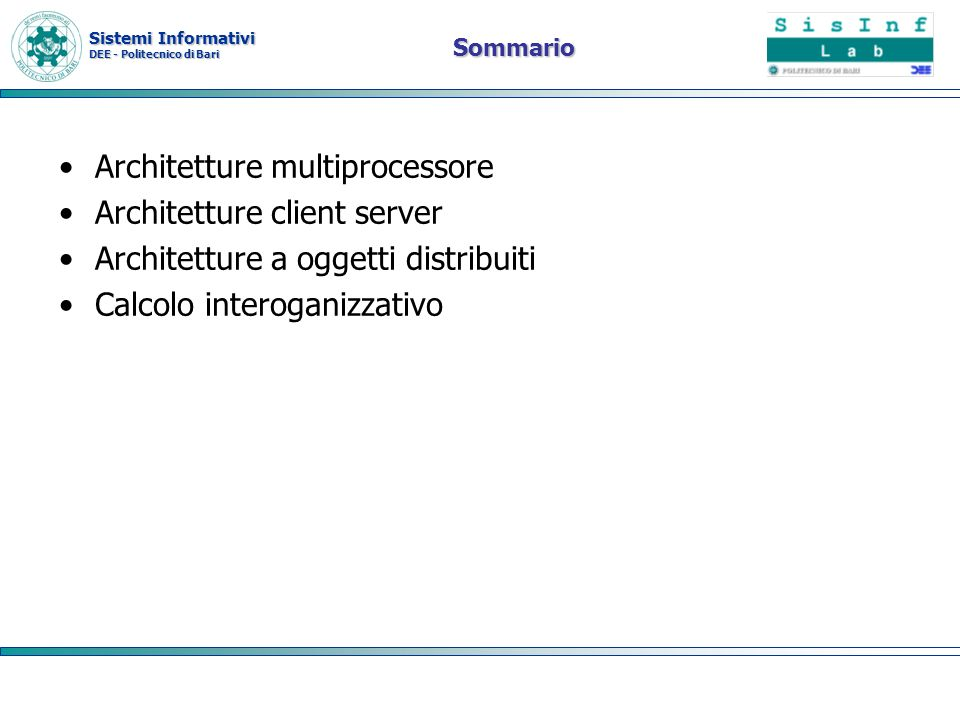 Architetture multiprocessore Architetture client server