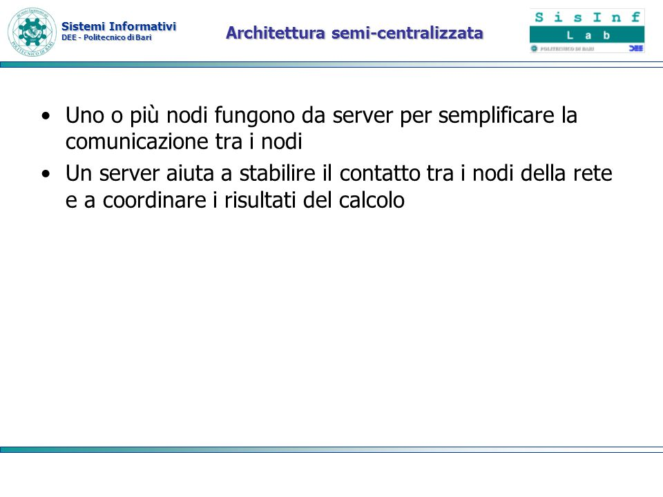 Architettura semi-centralizzata