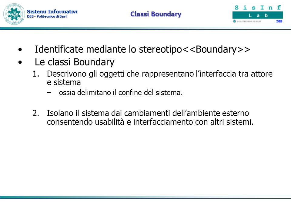 Identificate mediante lo stereotipo<<Boundary>>