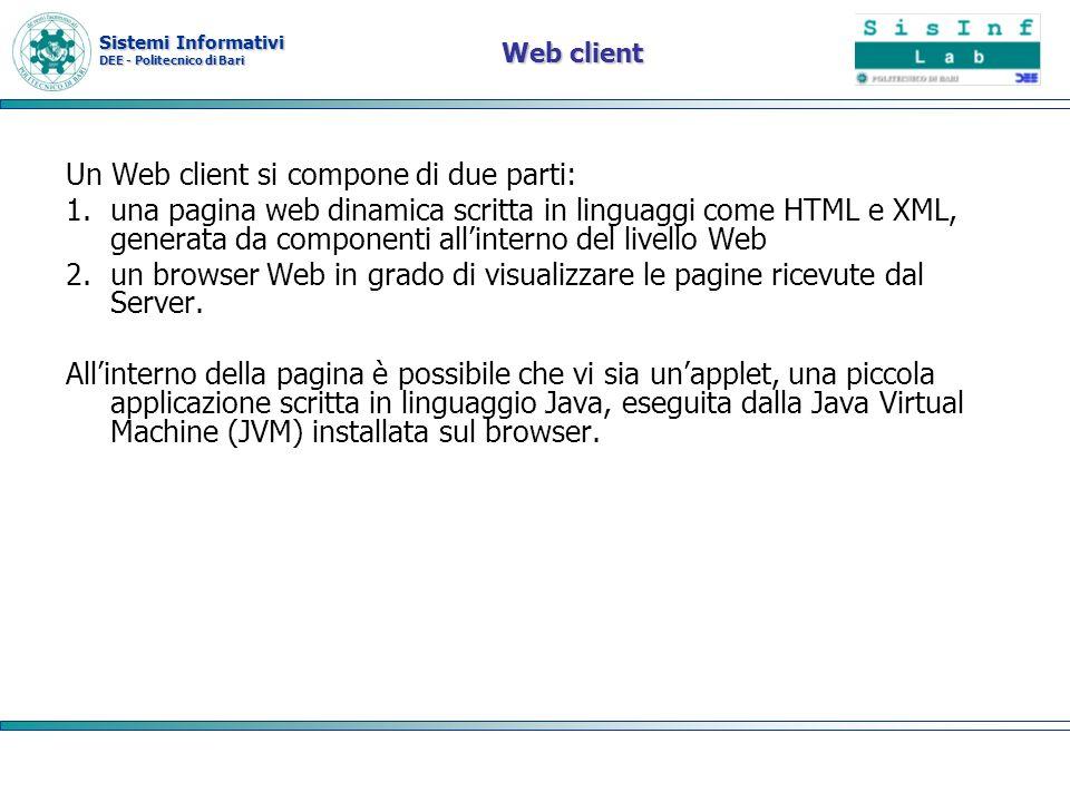 Un Web client si compone di due parti:
