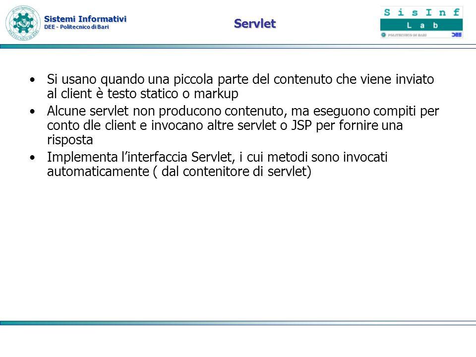 Servlet Si usano quando una piccola parte del contenuto che viene inviato al client è testo statico o markup.