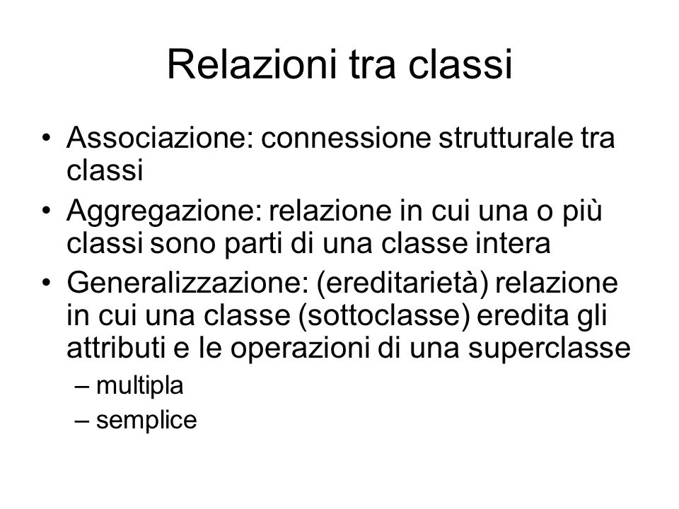 Relazioni tra classi Associazione: connessione strutturale tra classi
