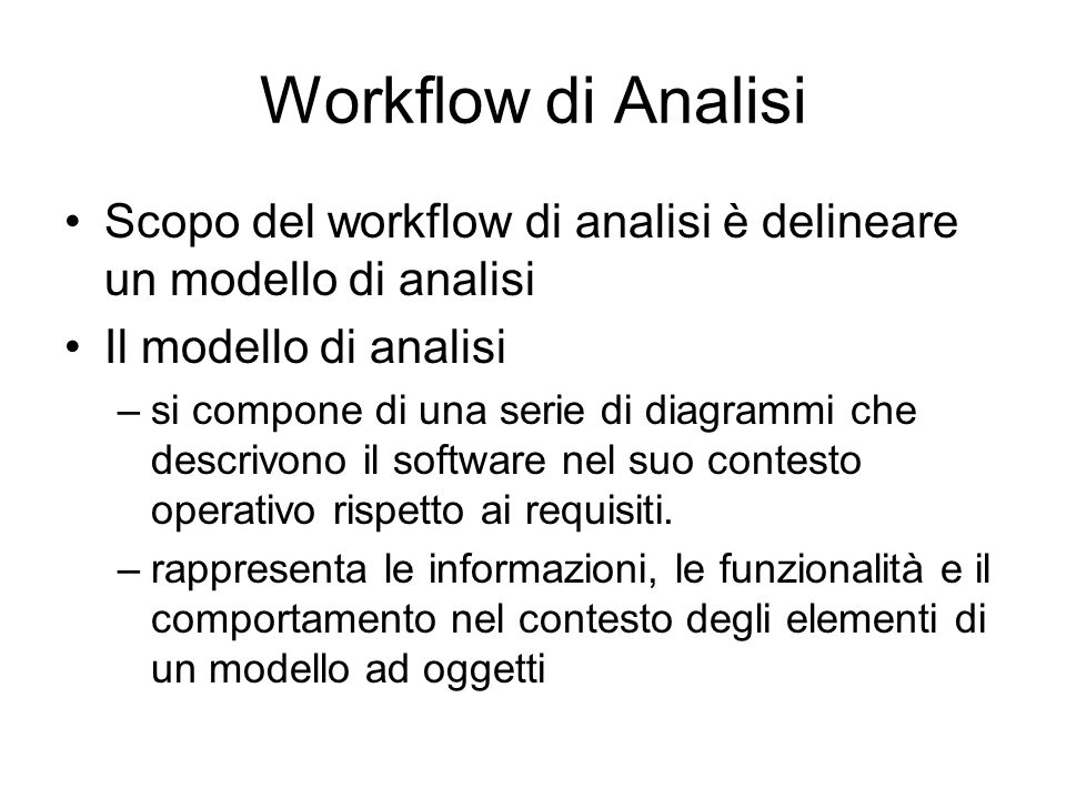 Workflow di AnalisiScopo del workflow di analisi è delineare un modello di analisi. Il modello di analisi.