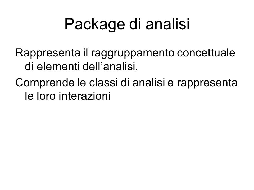 Package di analisiRappresenta il raggruppamento concettuale di elementi dell'analisi.
