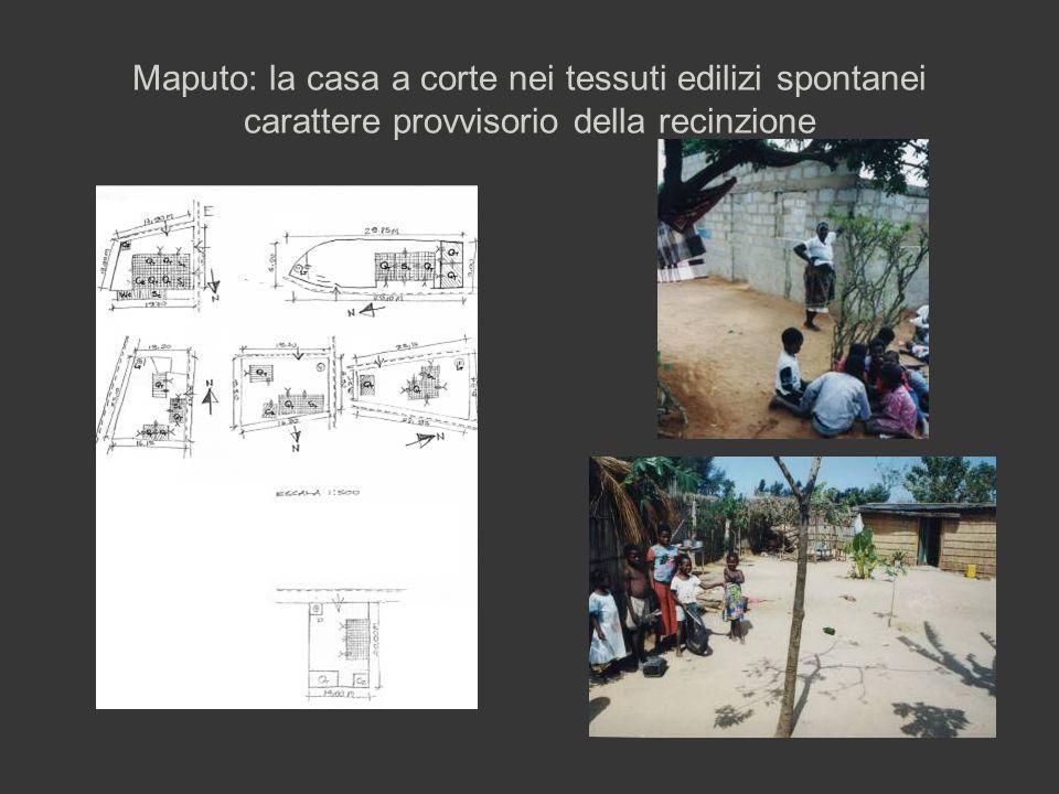 Maputo: la casa a corte nei tessuti edilizi spontanei carattere provvisorio della recinzione