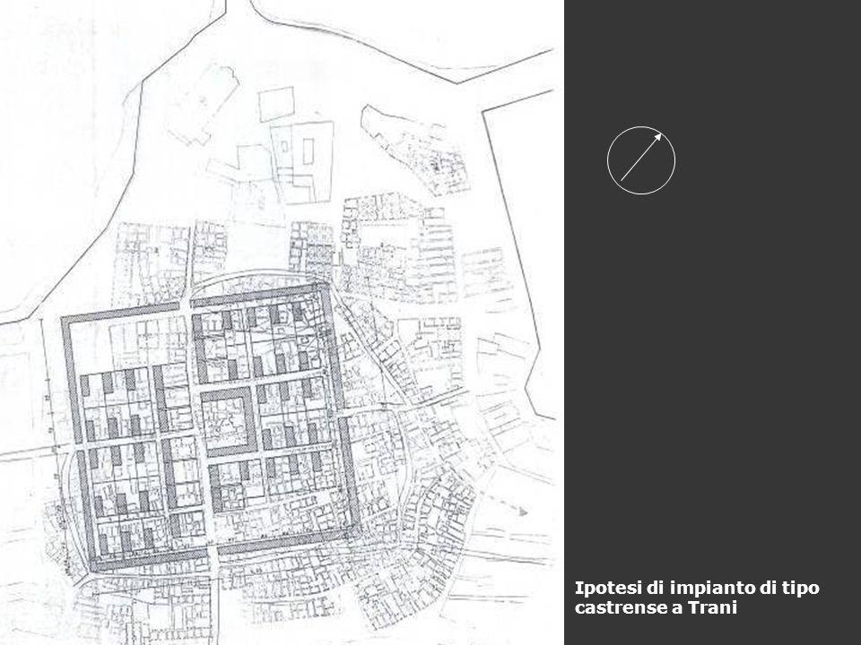 Ipotesi di impianto di tipo castrense a Trani