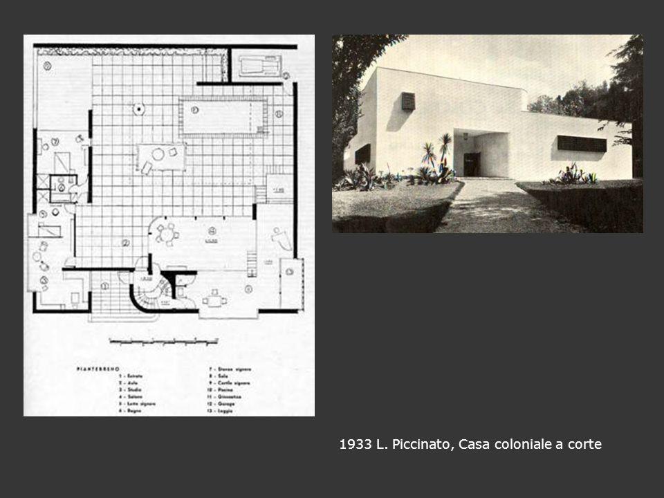 1933 L. Piccinato, Casa coloniale a corte